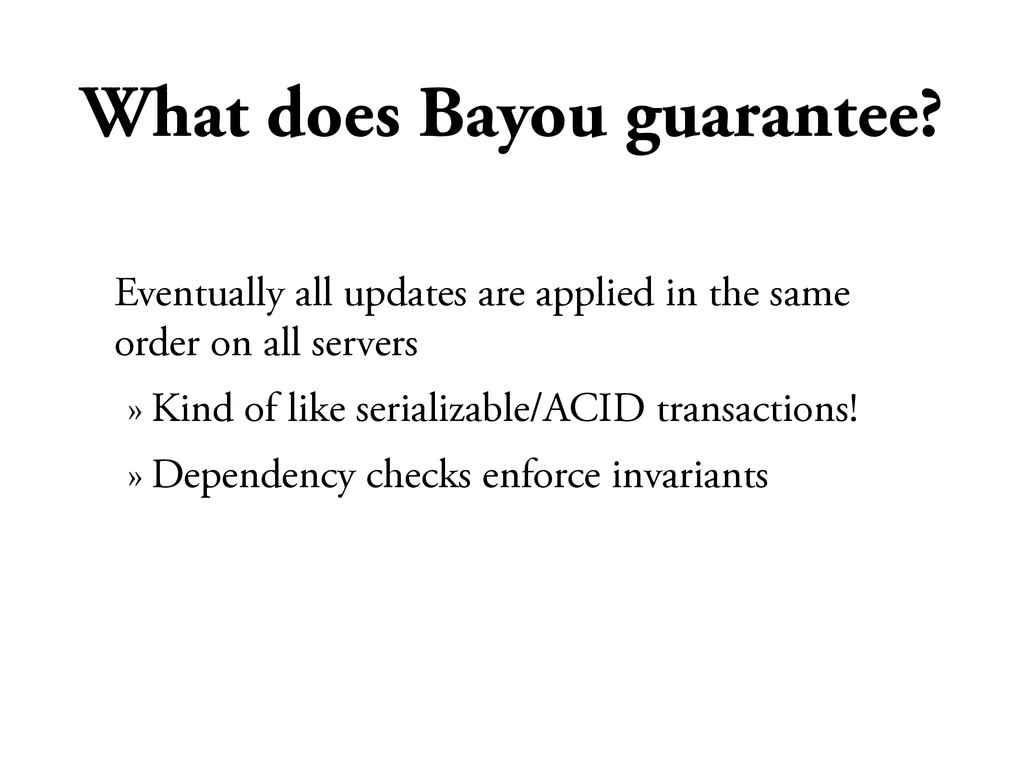 What does Bayou guarantee? Eventually all updat...