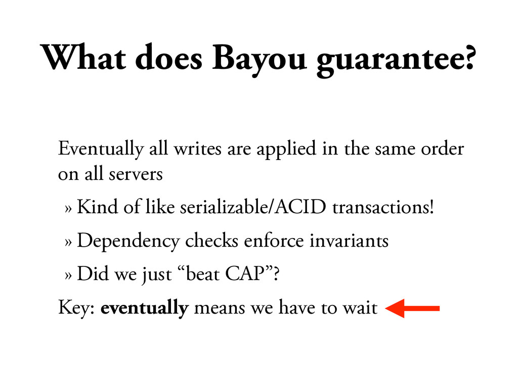 What does Bayou guarantee? Eventually all write...