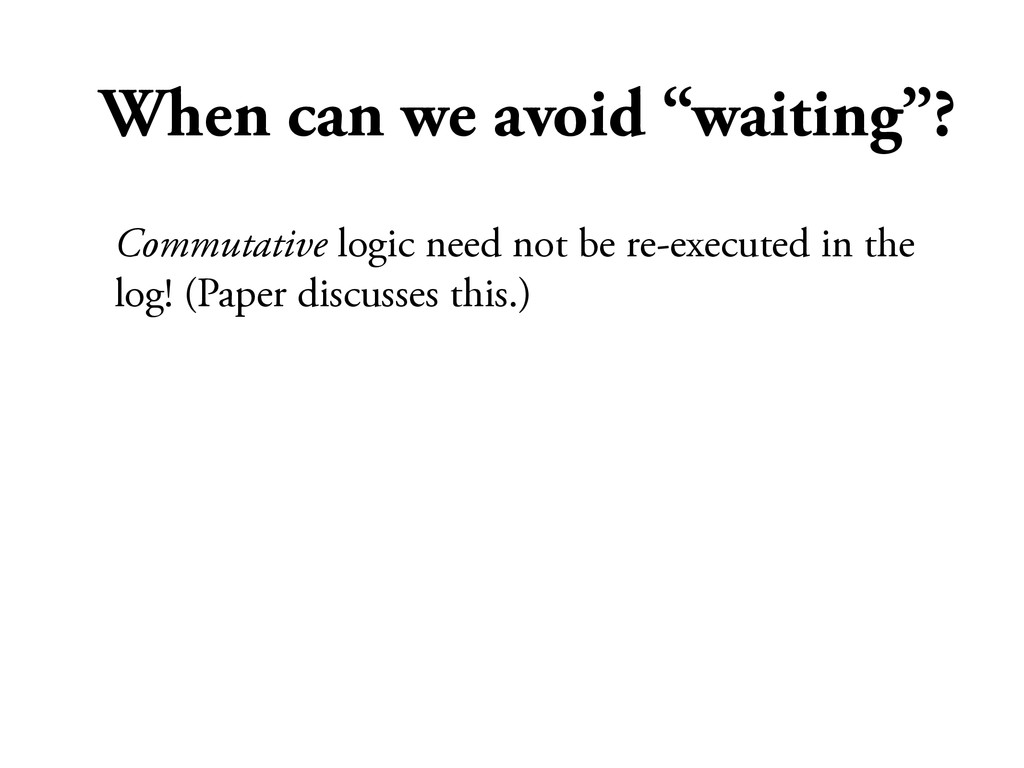 "When can we avoid ""waiting""? Commutative logic ..."