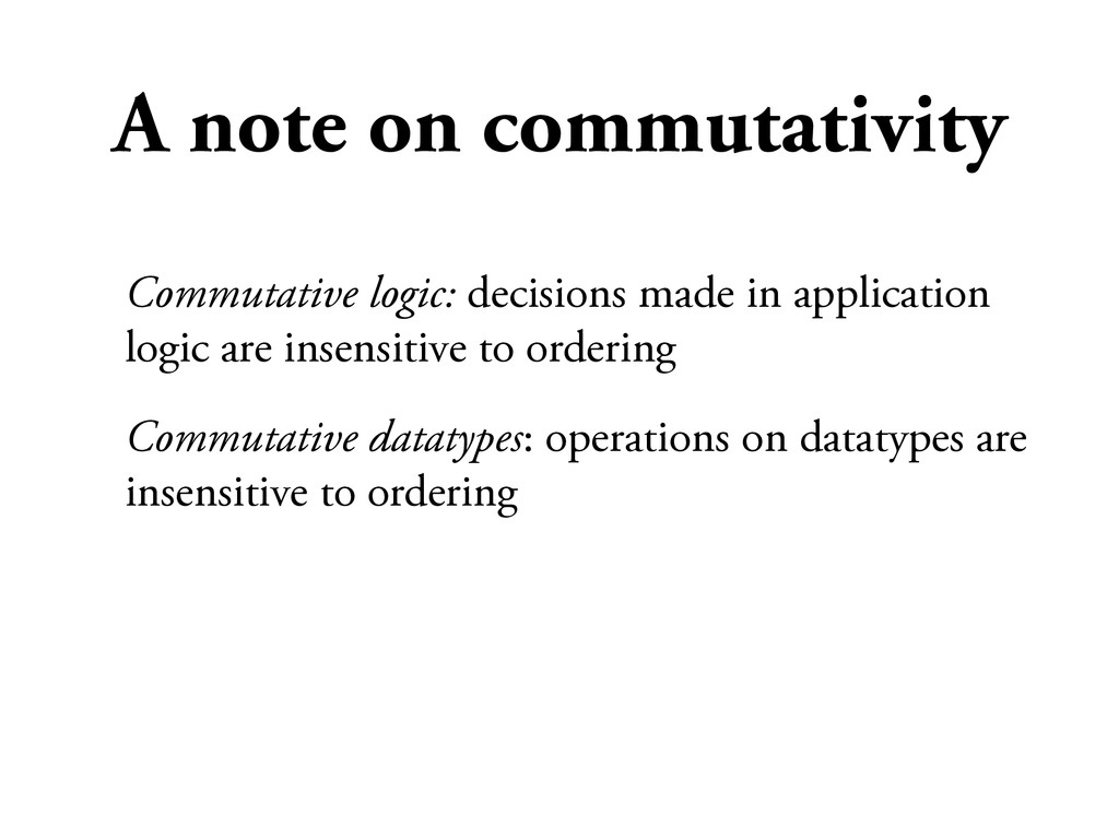 A note on commutativity Commutative logic: deci...