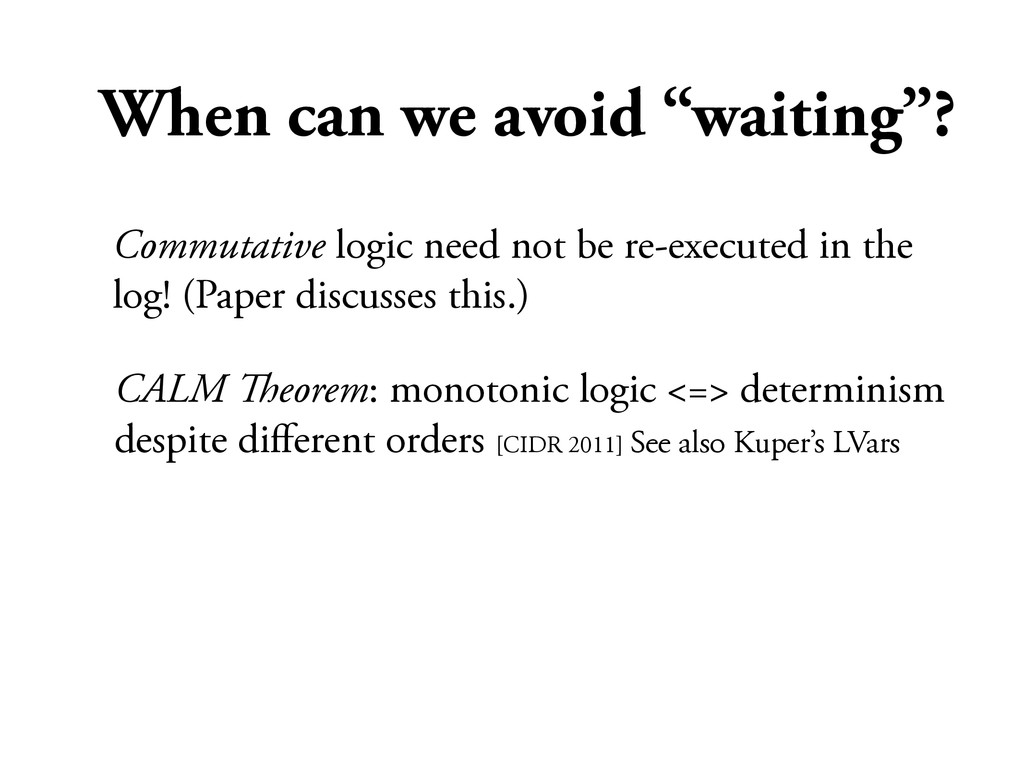 "When can we avoid ""waiting""? CALM !eorem: monot..."