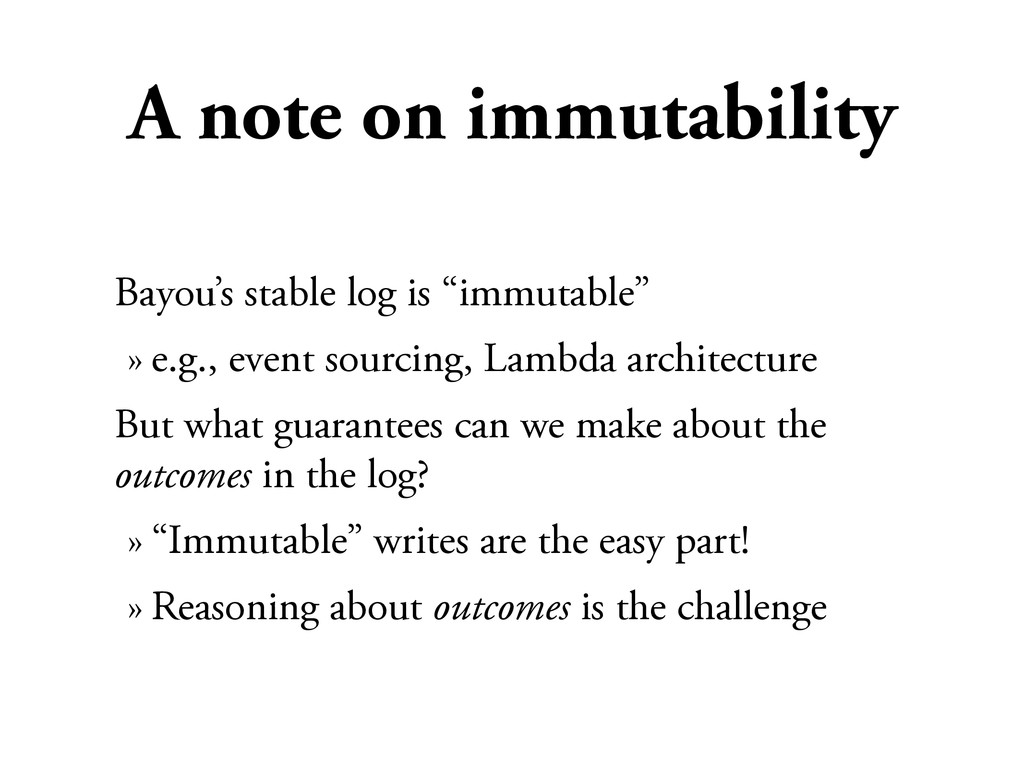 "A note on immutability Bayou's stable log is ""i..."