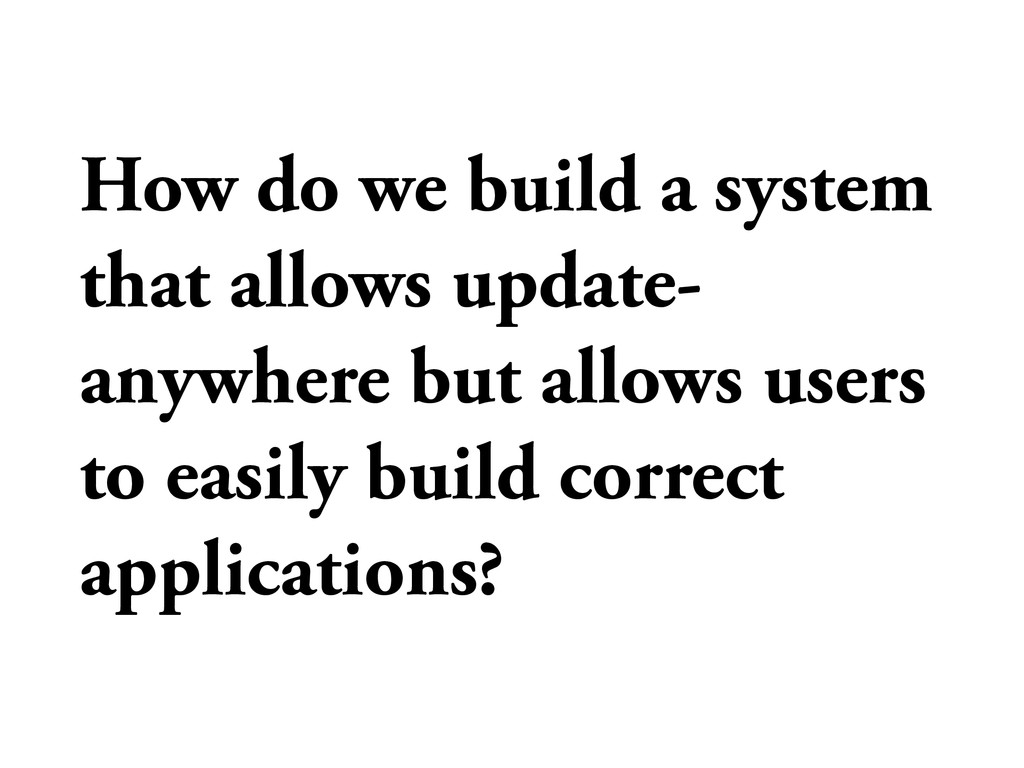 How do we build a system that allows update- an...