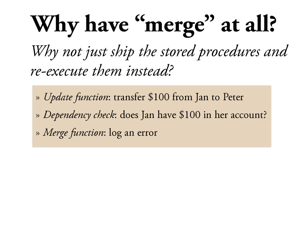 "Why have ""merge"" at all? Why not just ship the ..."