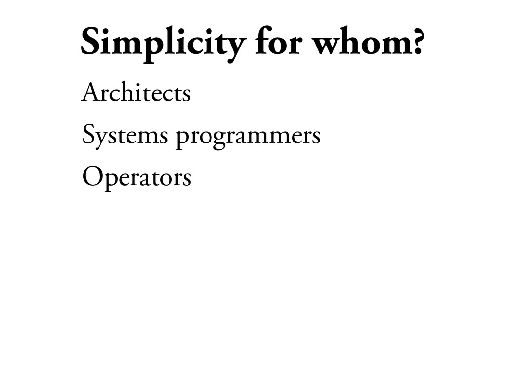 Simplicity for whom? Architects Systems program...