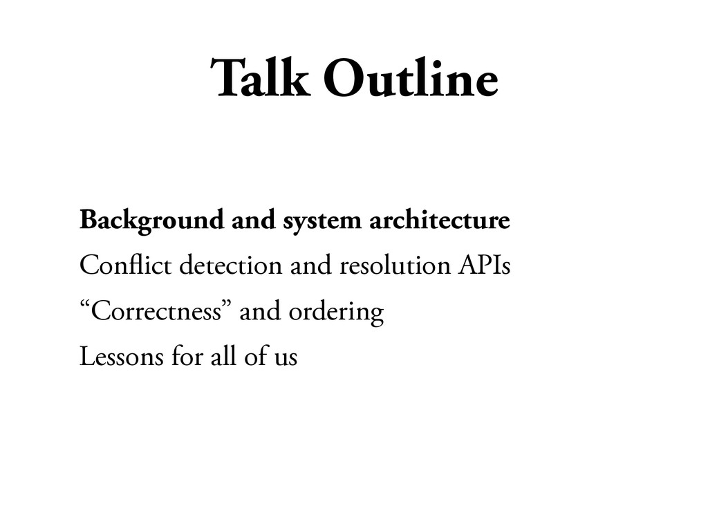 Talk Outline Background and system architecture...