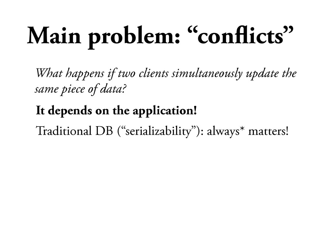 "Main problem: ""conflicts"" It depends on the appl..."