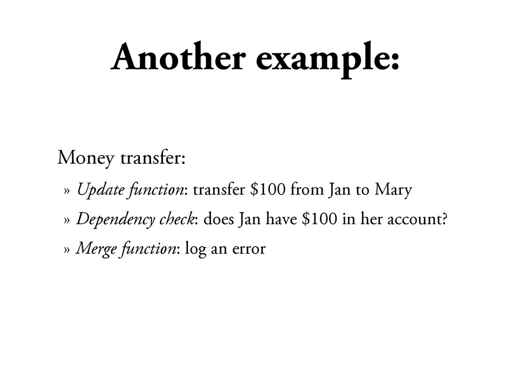 Another example: Money transfer: » Update funct...