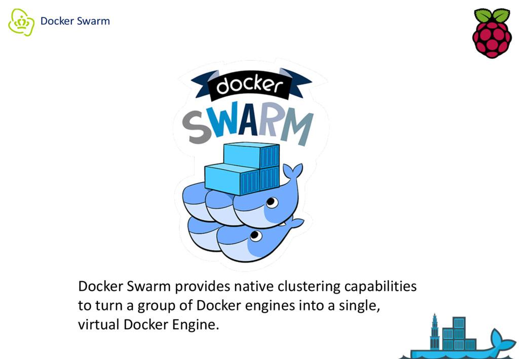 Docker Swarm Docker Swarm provides native clust...