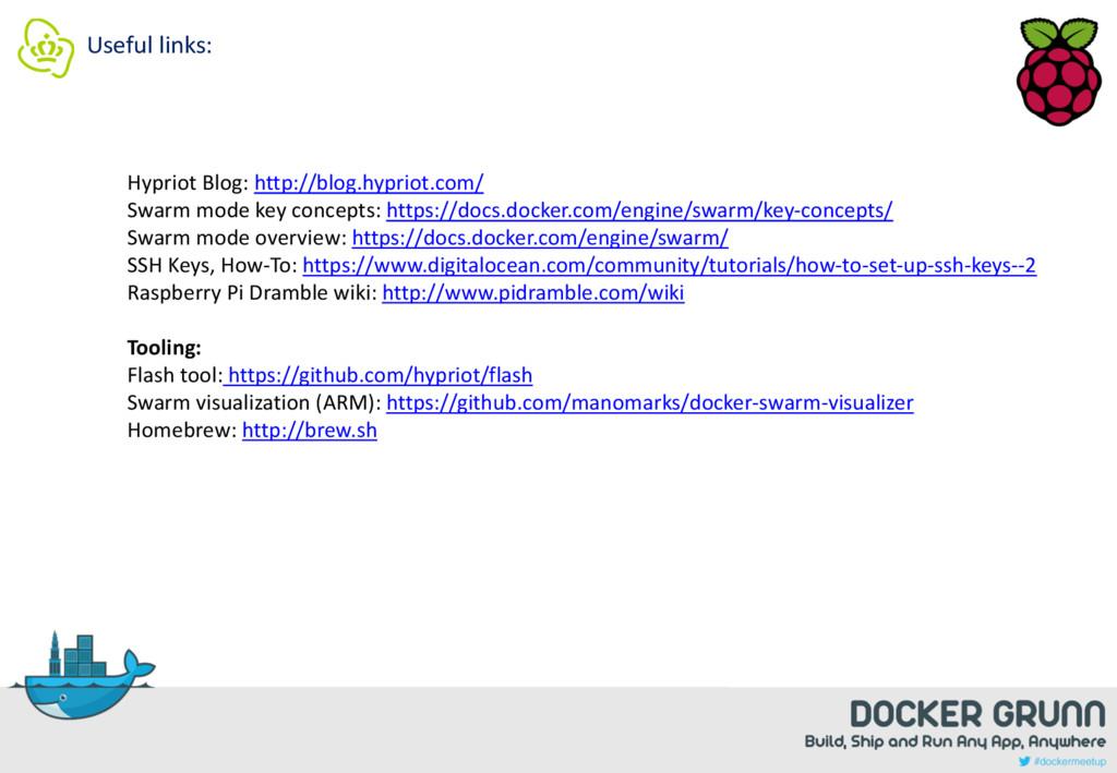 Useful links: Hypriot Blog: http://blog.hypriot...