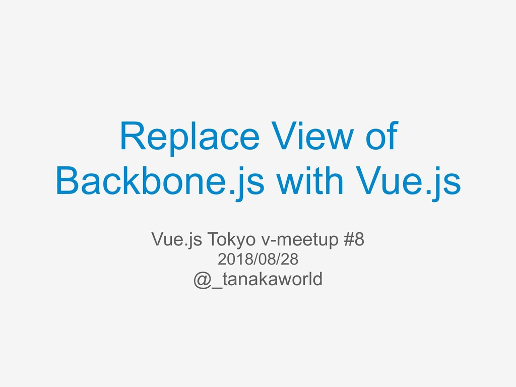 Replace View of Backbone.js with Vue.js Vue.js ...