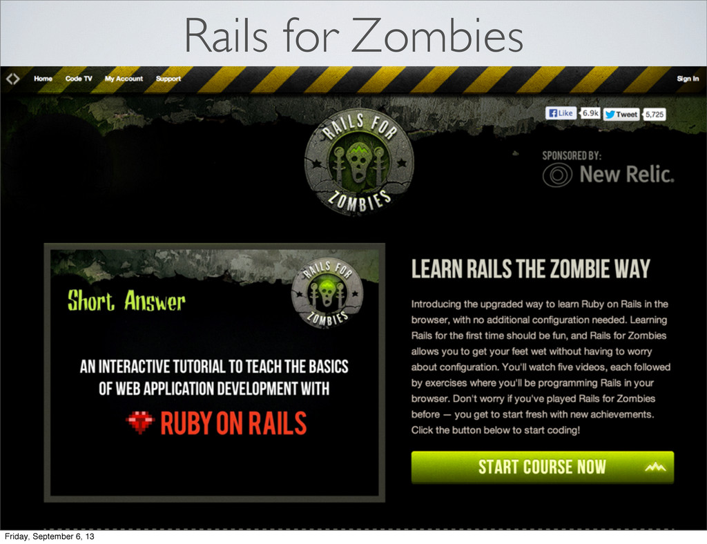 Rails for Zombies Friday, September 6, 13