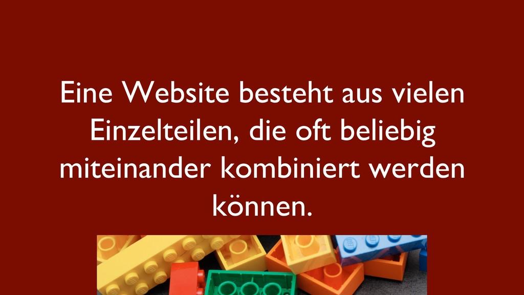 Eine Website besteht aus vielen Einzelteilen, d...