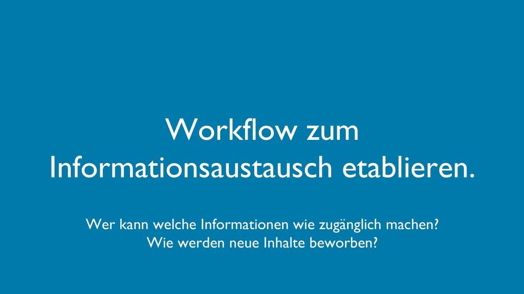 Workflow zum Informationsaustausch etablieren. ...