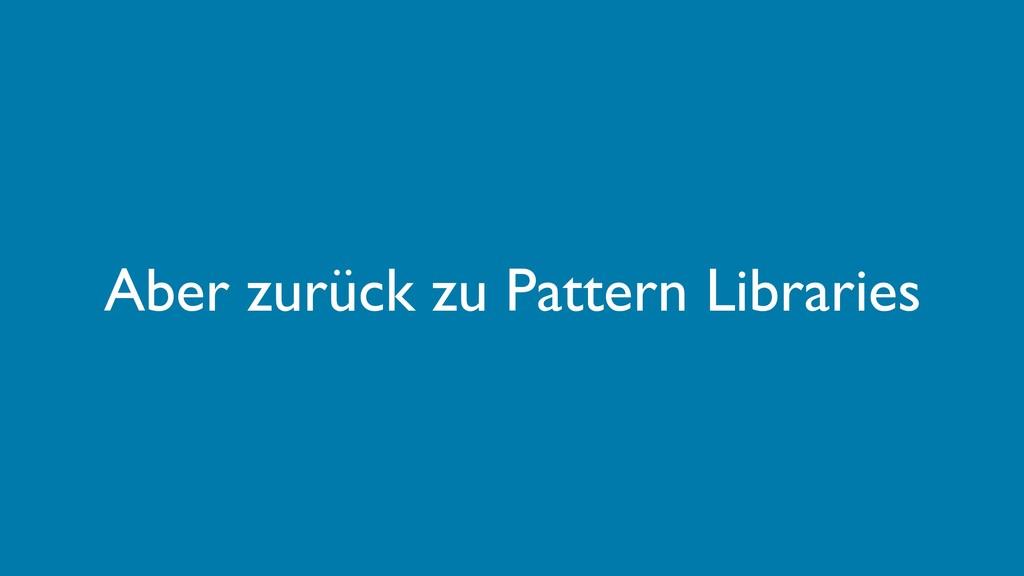 Aber zurück zu Pattern Libraries