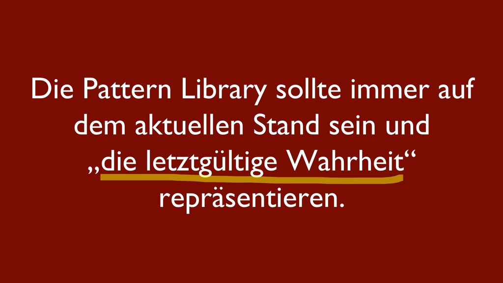 Die Pattern Library sollte immer auf dem aktuel...
