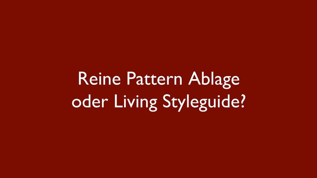 Reine Pattern Ablage oder Living Styleguide?