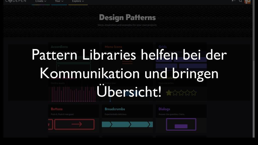 Pattern Libraries helfen bei der Kommunikation ...