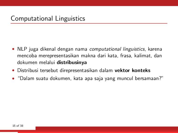 Computational Linguistics • NLP juga dikenal de...
