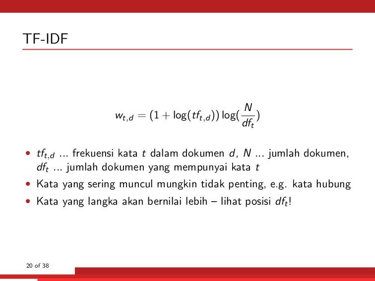 TF-IDF wt,d = (1 + log(tft,d )) log( N dft ) • ...