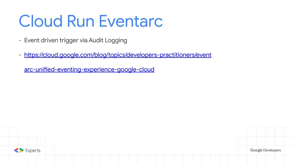 Cloud Run Eventarc - Event driven trigger via A...