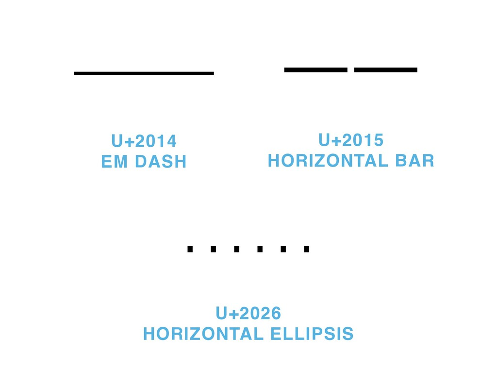 U+2014 EM DASH …… —— ―― U+2015 HORIZONTAL BAR U...