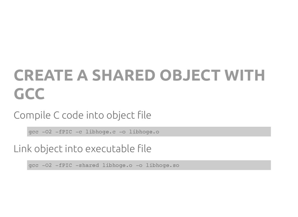 CREATE A SHARED OBJECT WITH GCC Compile C code ...