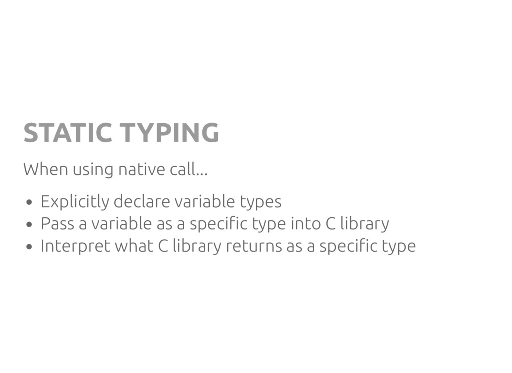 STATIC TYPING When using native call... Explici...