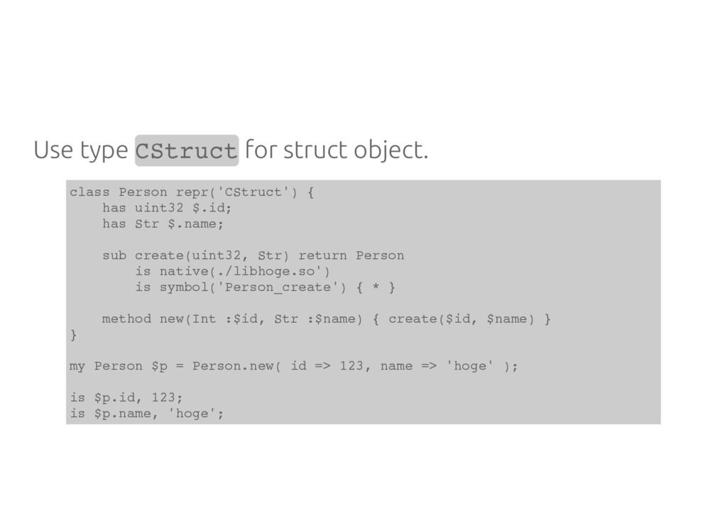 Use type C S t r u c t for struct object. c l a...
