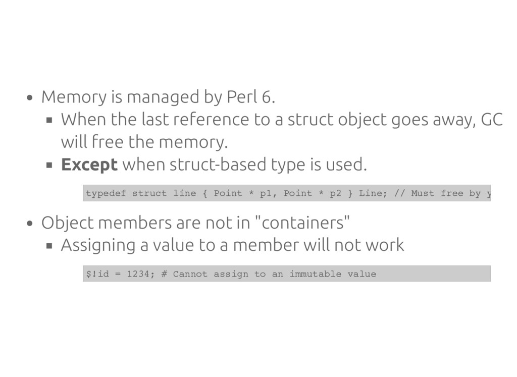 Memory is managed by Perl 6. When the last refe...