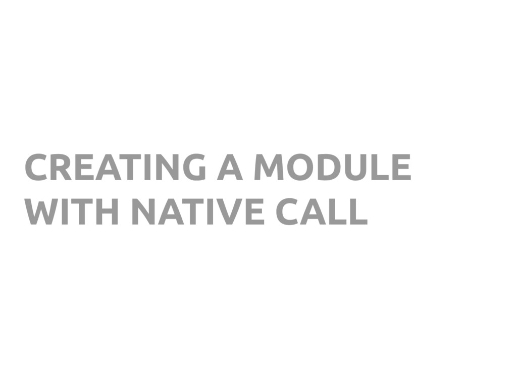 CREATING A MODULE WITH NATIVE CALL