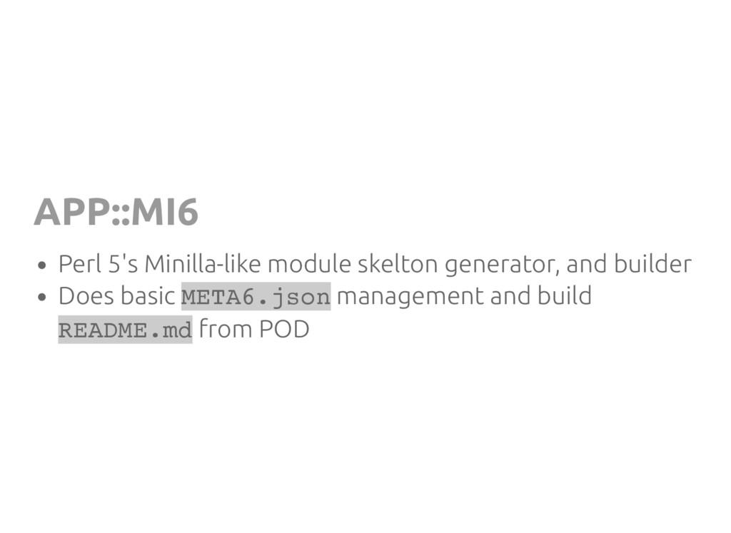 APP::MI6 Perl 5's Minilla-like module skelton g...