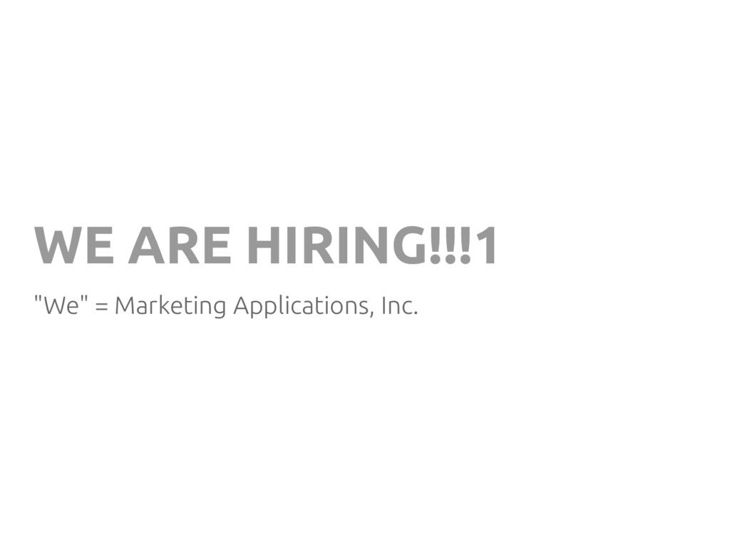 """WE ARE HIRING!!!1 """"We"""" = Marketing Applications..."""