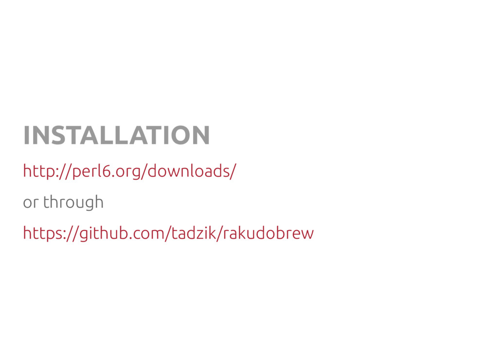 INSTALLATION http://perl6.org/downloads/ or thr...