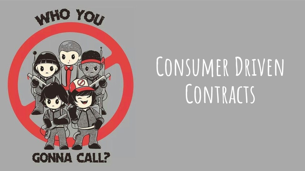 Consumer Driven Contracts