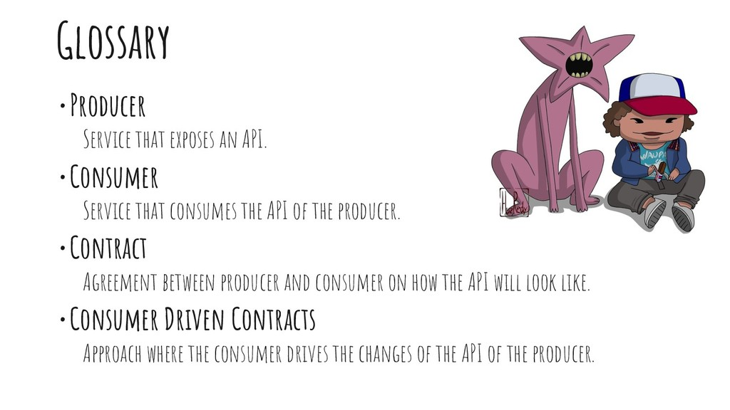 Glossary •Producer Service that exposes an API....