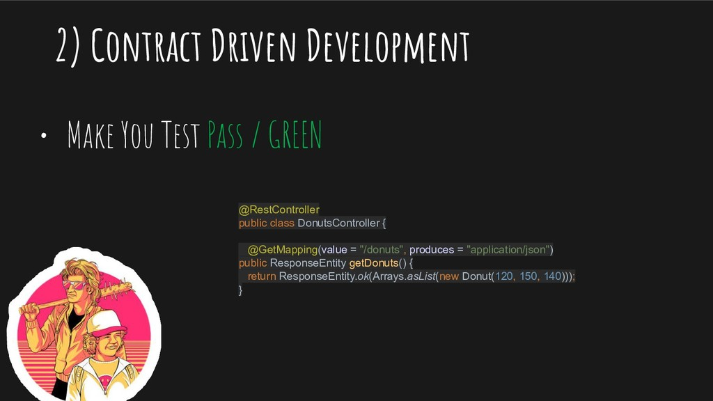2) Contract Driven Development • Make You Test ...