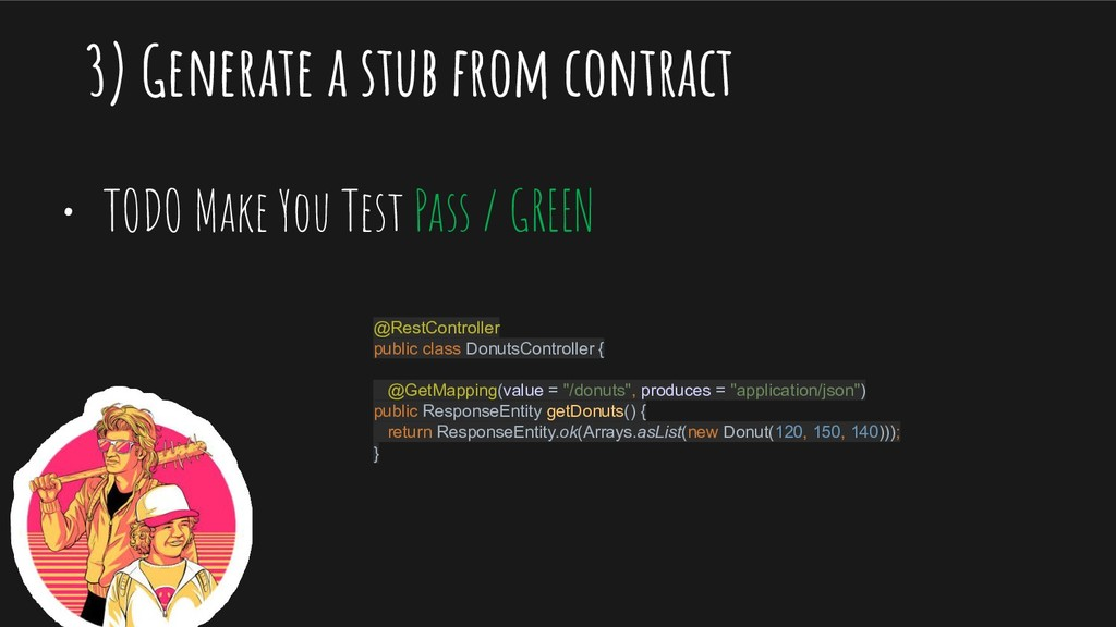 3) Generate a stub from contract • TODO Make Yo...