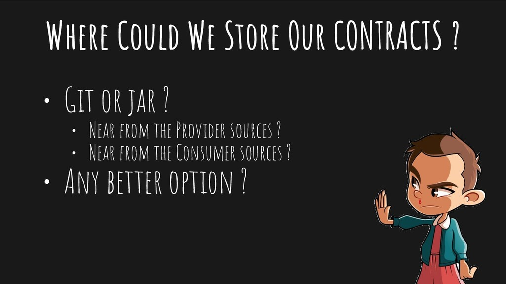 • Git or jar ? • Near from the Provider sources...