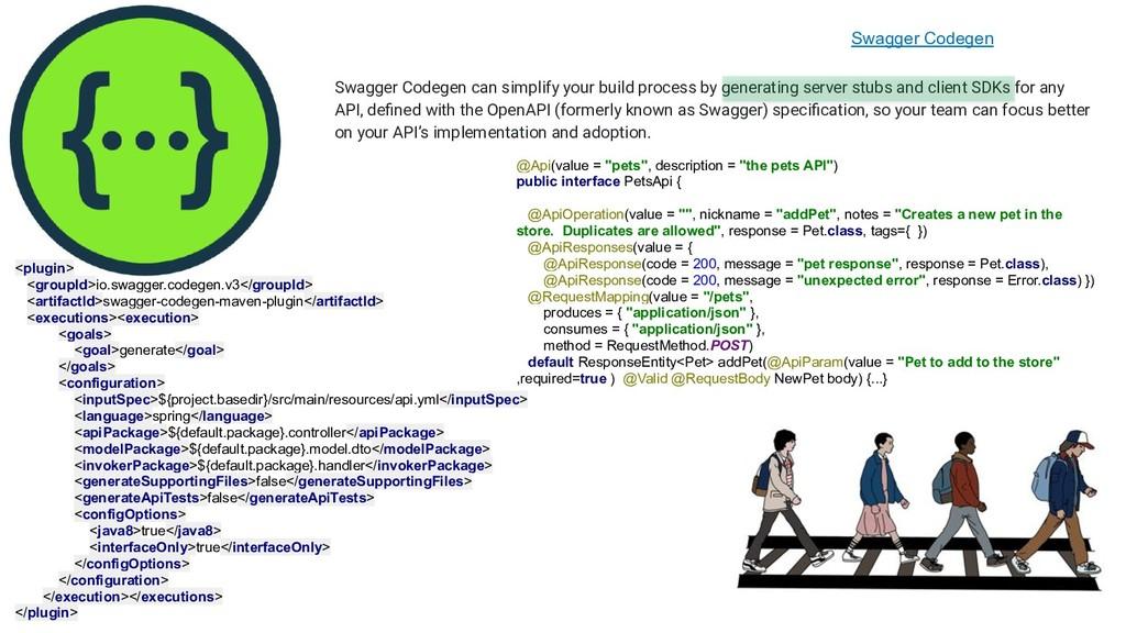 Swagger Codegen Swagger Codegen can simplify yo...