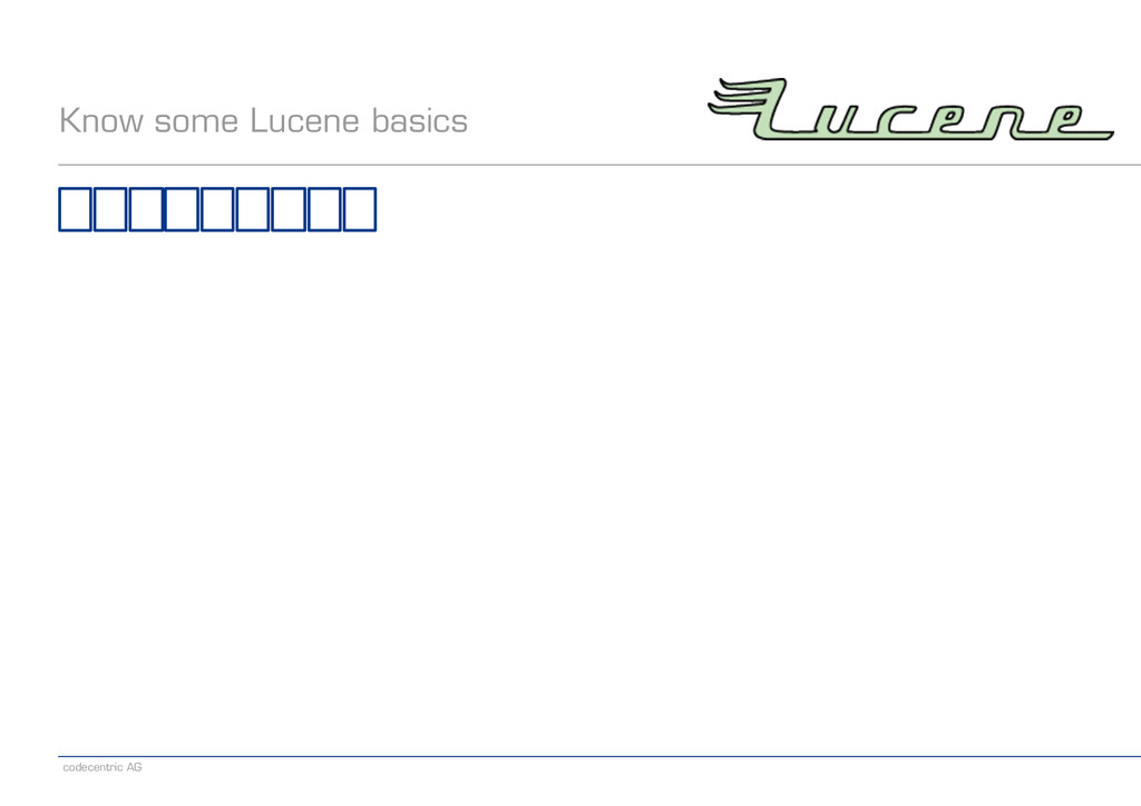 codecentric AG Know some Lucene basics
