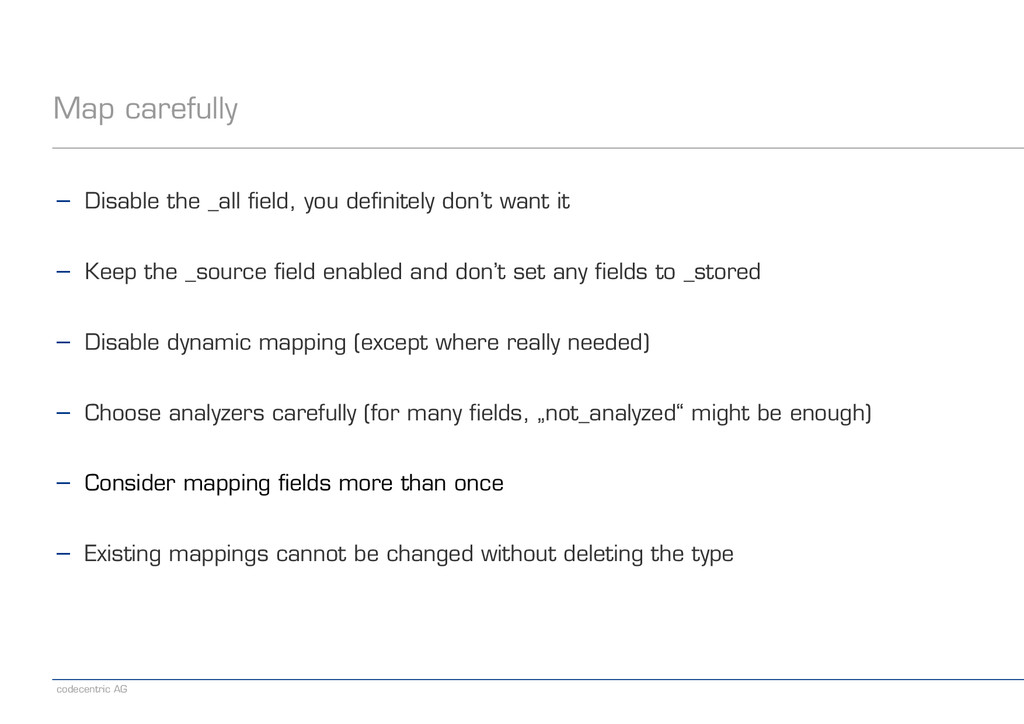 codecentric AG Map carefully − Disable the _all...