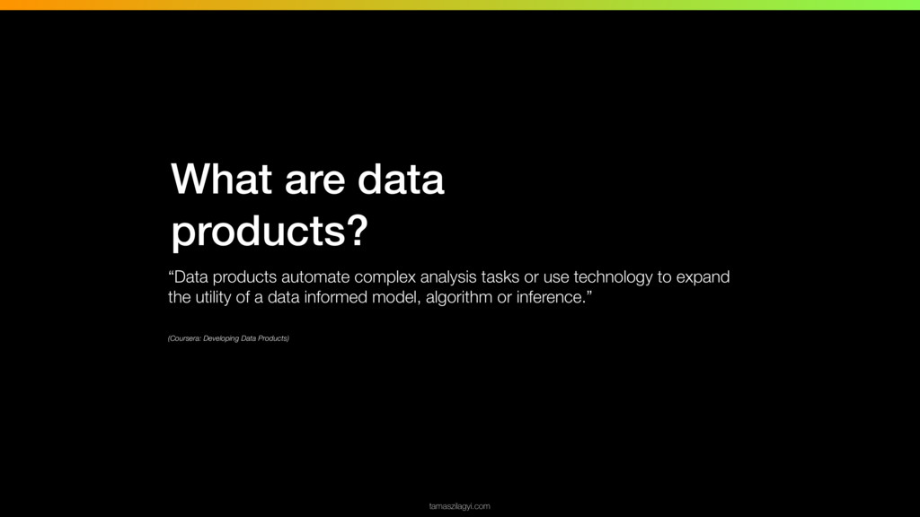 """What are data products? """"Data products automate..."""