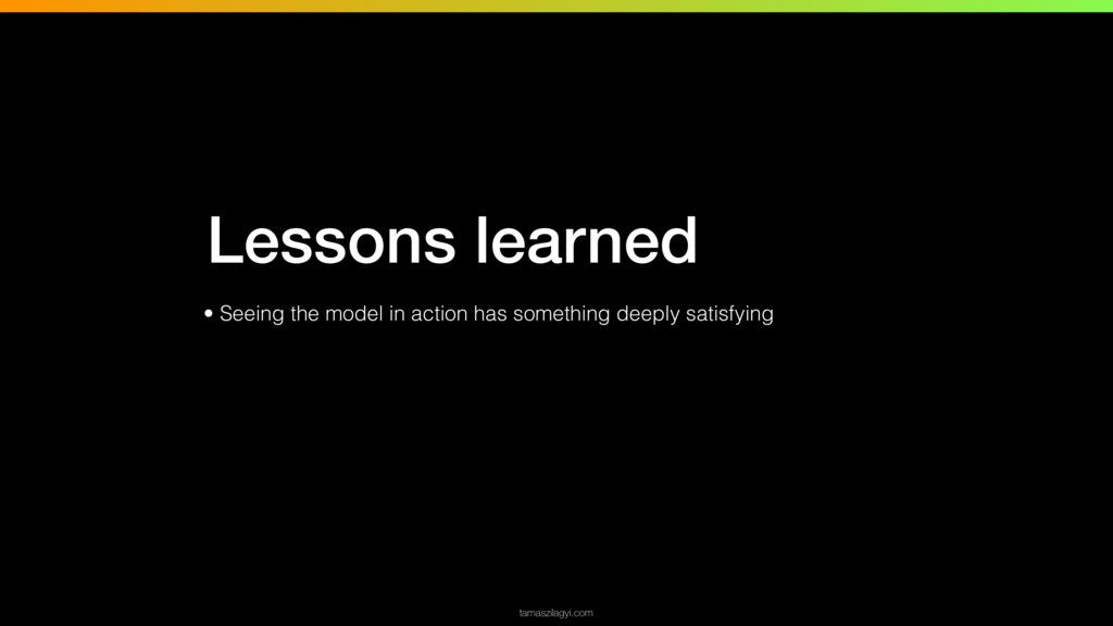 tamaszilagyi.com Lessons learned • Seeing the m...