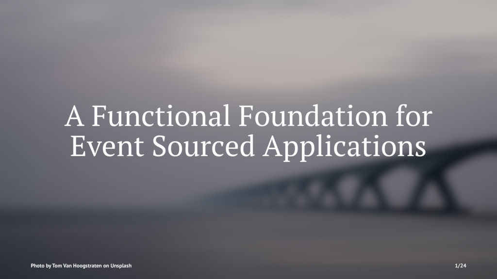 A Functional Foundation for Event Sourced Appli...