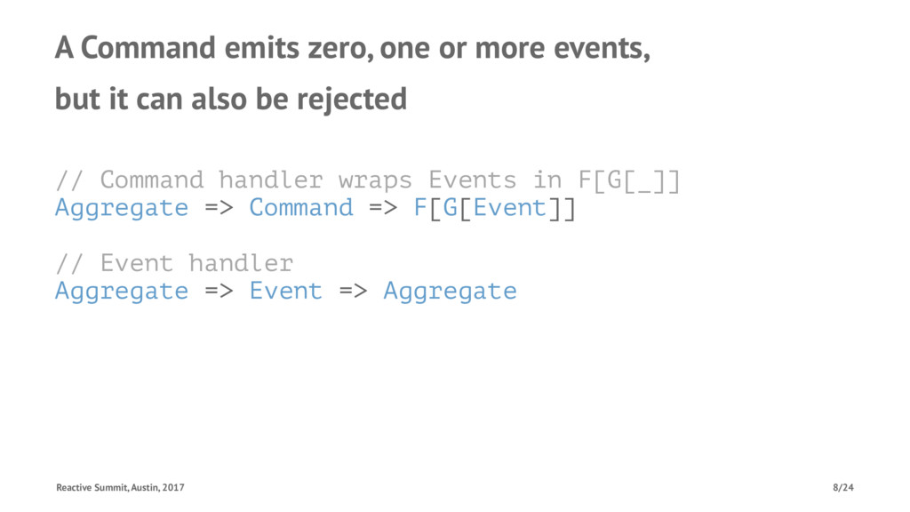A Command emits zero, one or more events, but i...