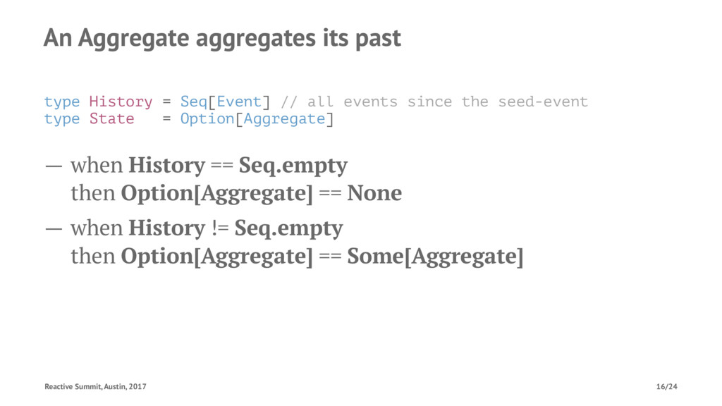 An Aggregate aggregates its past type History =...