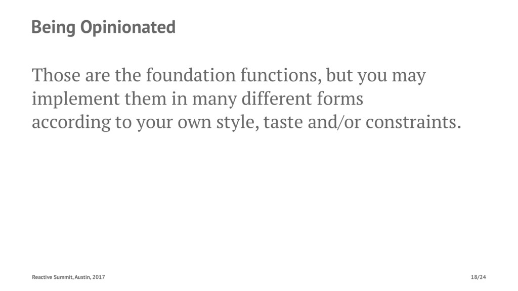 Being Opinionated Those are the foundation func...