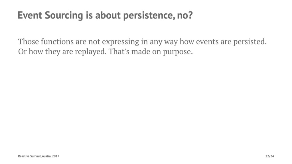 Event Sourcing is about persistence, no? Those ...