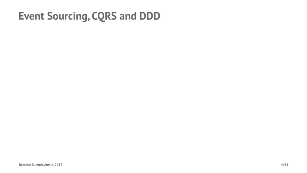 Event Sourcing, CQRS and DDD Reactive Summit, A...